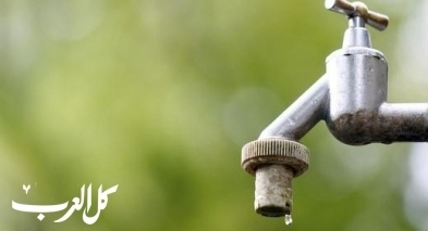 غدا: إنقطاع المياه في عدة احياء بالناصرة