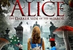 فيلم Alice The Other Side of the Mirror 2016 مترجم للعربية